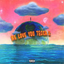 We Love You Tecca Album Review